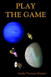 Play the Game ebook by Linda Tiernan Kepner