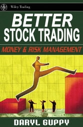 Better Stock Trading - Money and Risk Management ebook by Daryl Guppy