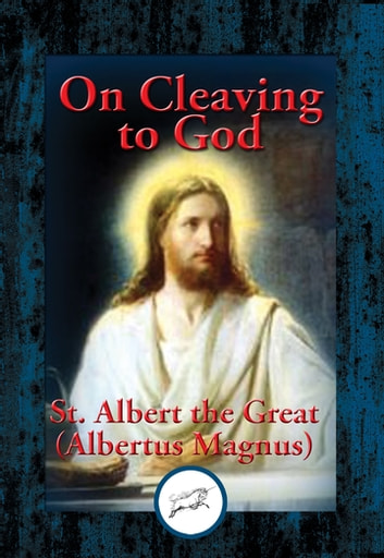 On Cleaving to God ebook by St. Albert the Great