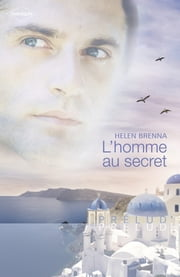 L'homme au secret (Harlequin Prélud') ebook by Helen Brenna