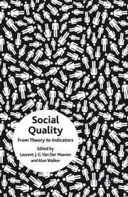 Social Quality - From Theory to Indicators ebook by Dr Laurent J. G. Van Der Maesen,Alan Walker