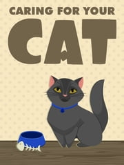 Caring For Your Cat ebook by Anonymous