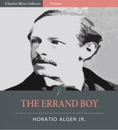 The Errand Boy (Illustrated Edition) ebook by Horatio Alger Jr.
