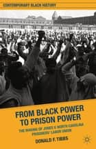 From Black Power to Prison Power ebook by D. Tibbs