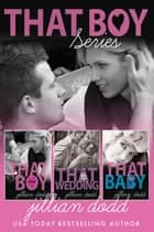 That Boy Series ebook by Jillian Dodd