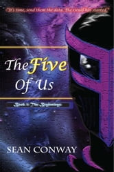 Five of Us: Book 1 The Beginnings ebook by Sean Conway