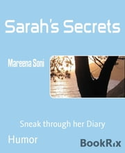 Sarah's Secrets - Sneak through her Diary ebook by Mareena Soni