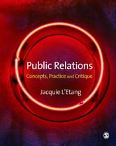 Public Relations - Concepts, Practice and Critique ebook by Professor Jacquie L'Etang