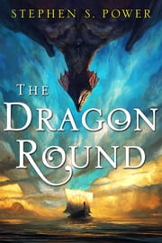 The Dragon Round ebook by Stephen S. Power