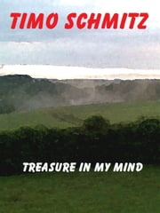Treasure in my mind ebook by Timo Schmitz