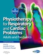 Physiotherapy for Respiratory and Cardiac Problems ebook by Jennifer A. Pryor,Ammani S Prasad