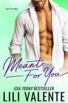 Meant For You ebook by Lili Valente