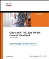 Cisco ASA, PIX, and FWSM Firewall Handbook ebook by David Hucaby