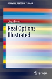 Real Options Illustrated ebook by Linda Peters