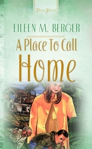 A Place To Call Home ebook by Eileen M. Berger