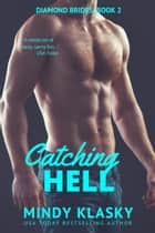 Catching Hell ebook by Mindy Klasky