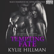 Tempting Fate - Black Shamrocks MC Book 4 audiobook by Kylie Hillman