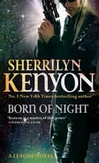 Born Of Night - Number 1 in series ebook by Sherrilyn Kenyon