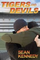 Tigers and Devils ebook by Sean Kennedy