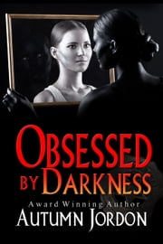 Obsessed By Darkness ebook by Autumn Jordon
