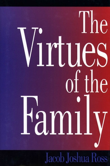 Virtues of the Family ebook by Jacob Joshua Ross