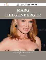 Marg Helgenberger 88 Success Facts - Everything you need to know about Marg Helgenberger ebook by Amy Hinton