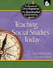Teaching Social Studies Today Grades K-12 ebook by Shoob, Sara
