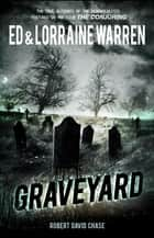 Graveyard ebook by Ed Warren,Lorraine Warren,Robert David Chase