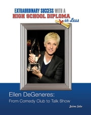 Ellen DeGeneres - From Comedy Club to Talk Show  ebook by Jaime Seba