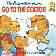 The Berenstain Bears Go to the Doctor ebook by Stan Berenstain,Jan Berenstain