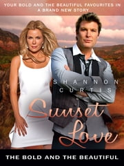Sunset Love: The Bold and the Beautiful ebook by Shannon Curtis