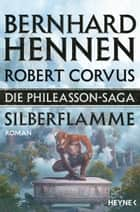 Die Phileasson-Saga - Silberflamme - Roman ebook by
