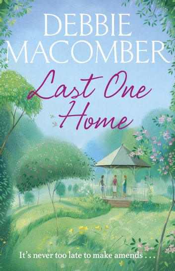 Last One Home - A New Beginnings Novel ebook by Debbie Macomber