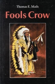 Fools Crow ebook by Thomas E. Mails