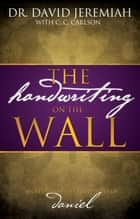 The Handwriting on the Wall ebook by David Jeremiah