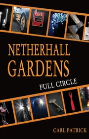 Netherhall Gardens Full Circle ebook by Carl Patrick
