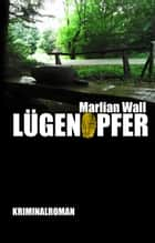 Lügenopfer ebook by Marlian Wall