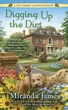Digging Up the Dirt ebook by Miranda James