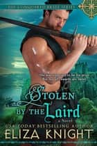 Stolen by the Laird ebook by Eliza Knight