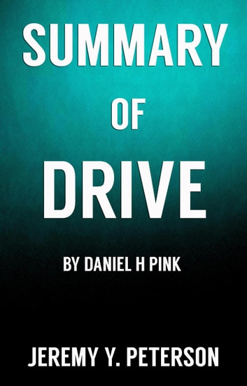 Book Summary Drive Daniel H Pink The Surprising Truth About What