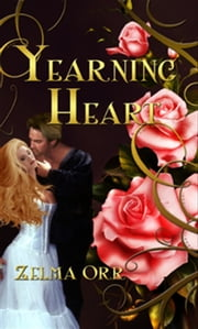 Yearning Heart, The ebook by Zelma Orr