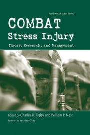 Combat Stress Injury - Theory, Research, and Management ebook by Charles R. Figley,William P. Nash