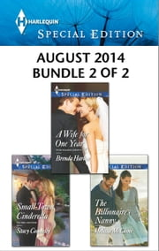 Harlequin Special Edition August 2014 - Bundle 2 of 2 - A Wife for One Year\Small-Town Cinderella\The Billionaire's Nanny ebook by Brenda Harlen,Stacy Connelly,Melissa McClone
