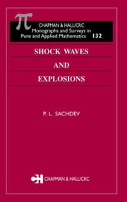 Shock Waves & Explosions ebook by Sachdev, P.L.