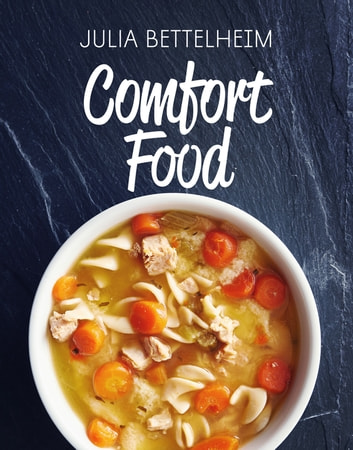 Comfort Food ebook by Julia Bettelheim