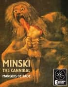 Minski The Cannibal eBook by The Marquis De Sade