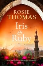 Iris and Ruby ebook by Rosie Thomas