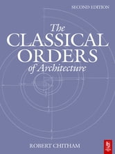 The Classical Orders of Architecture ebook by Robert Chitham
