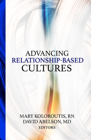 Advancing Relationship-Based Cultures ebook by