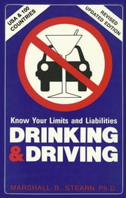 Drinking & Driving: Know Your Limits and Liabilities ebook by Marshall Stearn